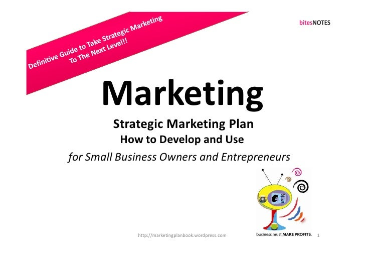 Marketing         Strategic Marketing Plan            How to Develop and Use for Small Business Owners and Entrepreneurs  ...