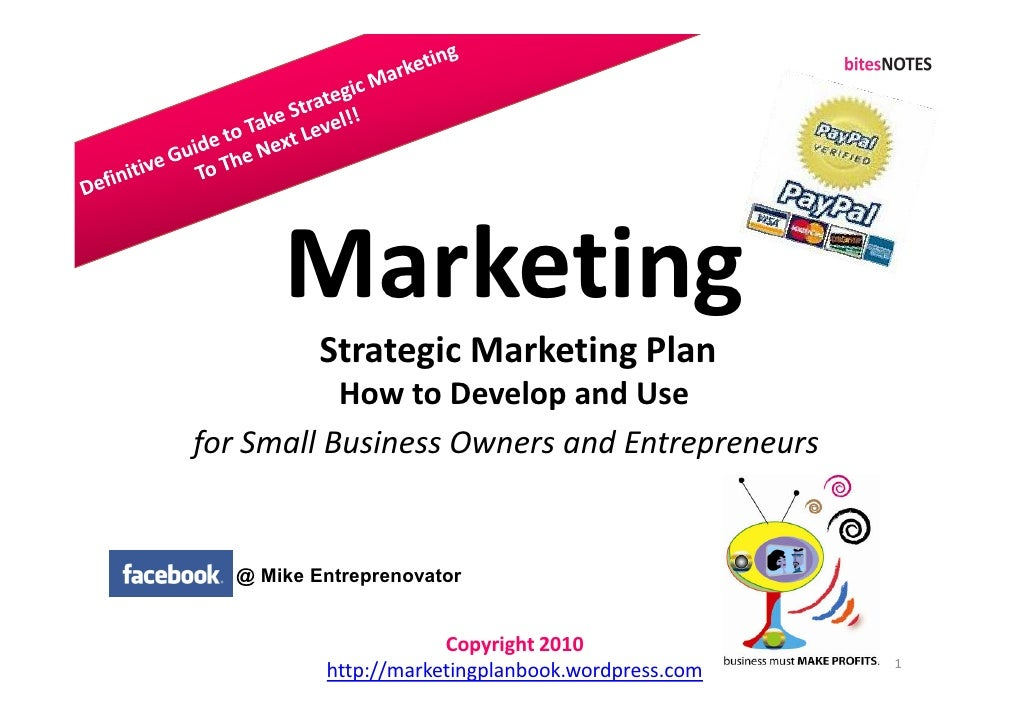 Marketing           Strategic Marketing Plan            How to Develop and Use for Small Business Owners and Entrepreneurs...