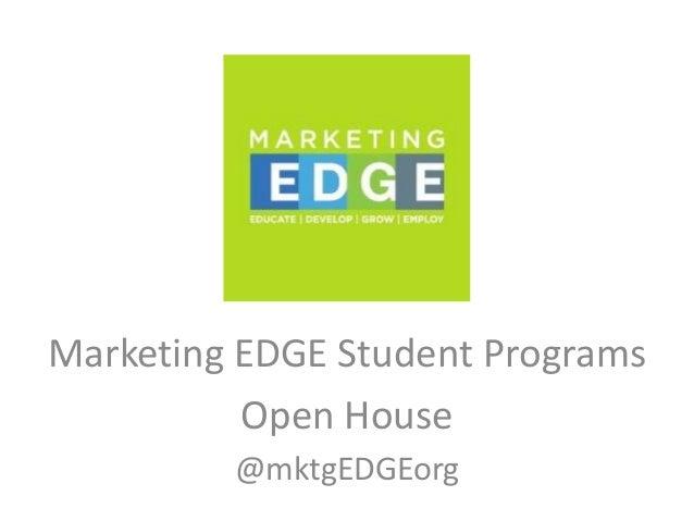 Marketing EDGE Student Programs Open House @mktgEDGEorg
