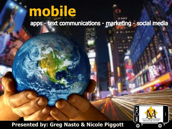 mobilePresented by: Greg Nasto & Nicole Piggott