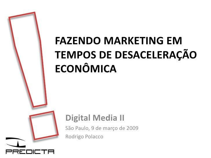Marketing Em PeríOdo De DesaceleraçãO Economica