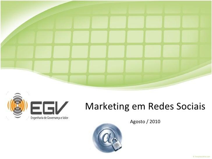 Marketing em Redes Sociais Agosto / 2010
