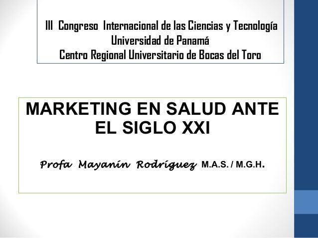 III Congreso Internacional de las Ciencias y Tecnología Universidad de Panamá Centro Regional Universitario de Bocas del T...