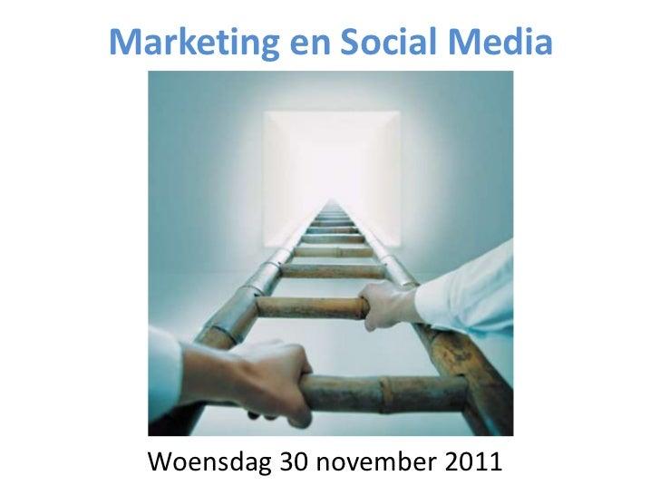 Marketing en Social Media  Woensdag 30 november 2011