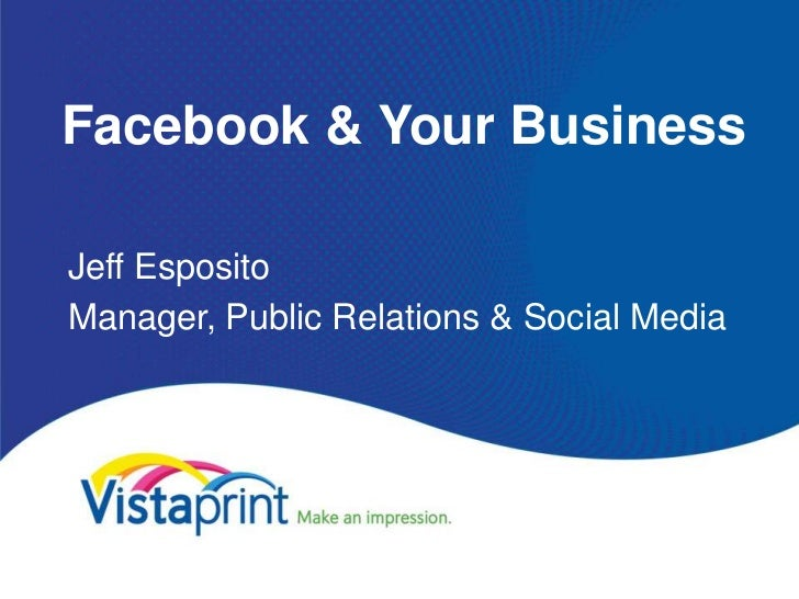 Facebook & Your BusinessJeff EspositoManager, Public Relations & Social Media