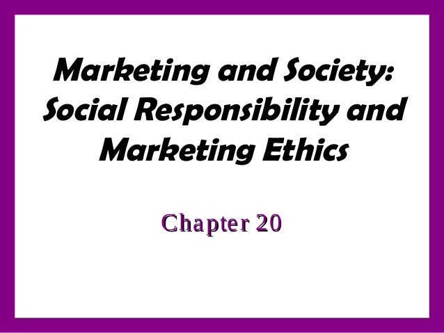 Marketing and Society: Social Responsibility and Marketing Ethics Chapter 20Chapter 20