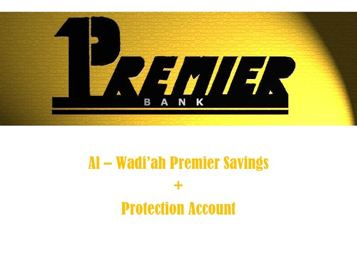 Al – Wadi'ah Premier Savings + Protection Account
