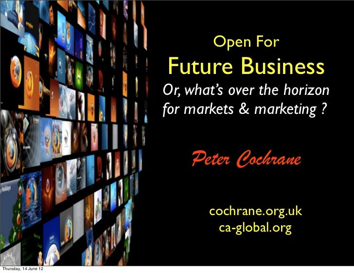Open For                       Future Business                       Or, what's over the horizon                       for...