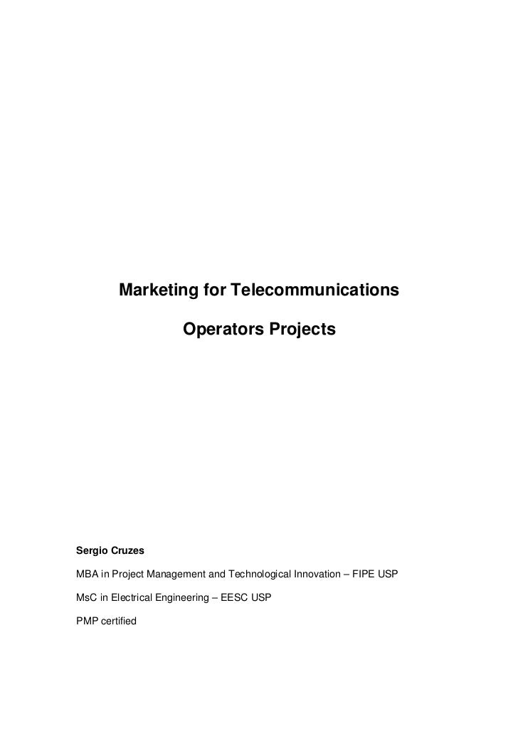 Marketing for Telecommunications                     Operators ProjectsSergio CruzesMBA in Project Management and Technolo...