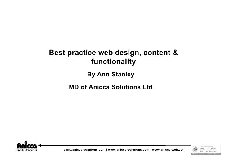 Best practice web design, content &             functionality                 By Ann Stanley        MD of Anicca Solutions...