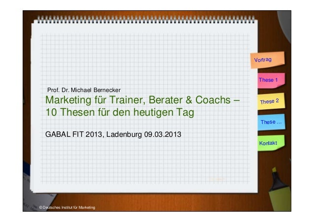 Vortrag                                                These 1    Prof. Dr. Michael Bernecker   Marketing für Trainer, Ber...