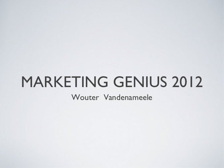 MARKETING GENIUS 2012     Wouter Vandenameele