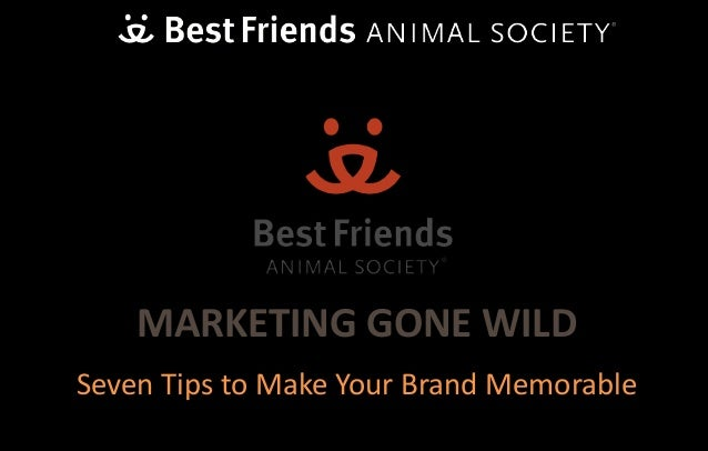 Seven Tips to Make Your Brand Memorable MARKETING GONE WILD