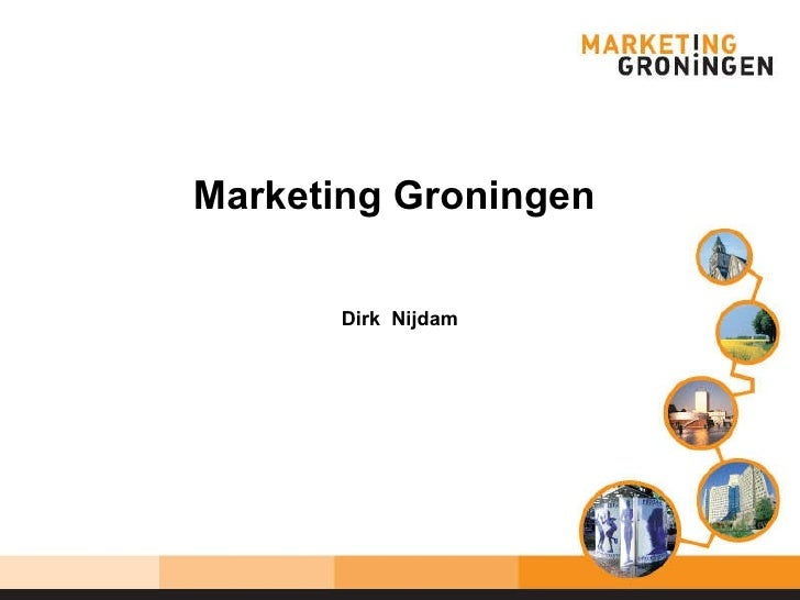 Marketing Groningen  Dirk  Nijdam