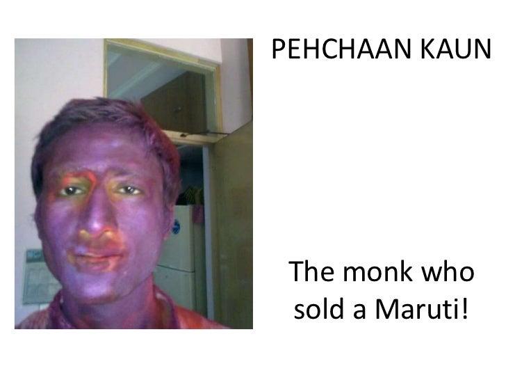 PEHCHAAN KAUN The monk who sold a Maruti!
