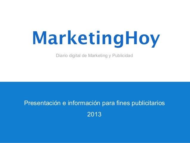 MarketingHoy           Diario digital de Marketing y PublicidadPresentación e información para fines publicitarios        ...