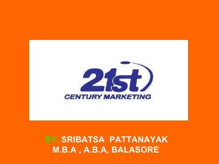BY:   SRIBATSA  PATTANAYAK M.B.A , A.B.A, BALASORE