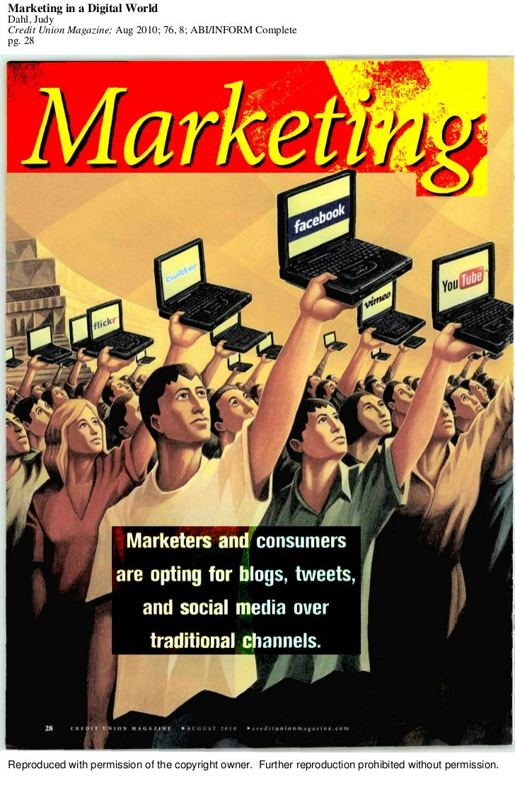 Marketing in a Digital WorldDahl, JudyCredit Union Magazine; Aug 2010; 76, 8; ABI/INFORM Completepg. 28Reproduced with per...