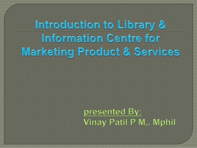  Introduction  Objectives  Concept of marketing   Need for marketing  Information marketing  Need for library market...