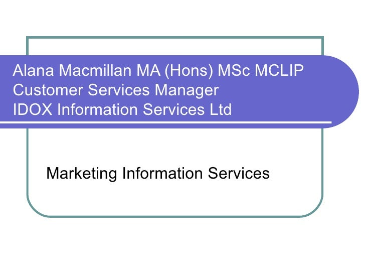 Marketing  Information  Services (by Alana Macmillan)