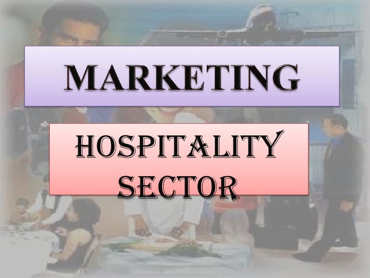 MARKETING<br />HOSPITALITY SECTOR<br />