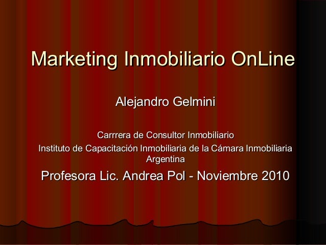 Marketing Inmobiliario OnLineMarketing Inmobiliario OnLine Alejandro GelminiAlejandro Gelmini Carrrera de Consultor Inmobi...