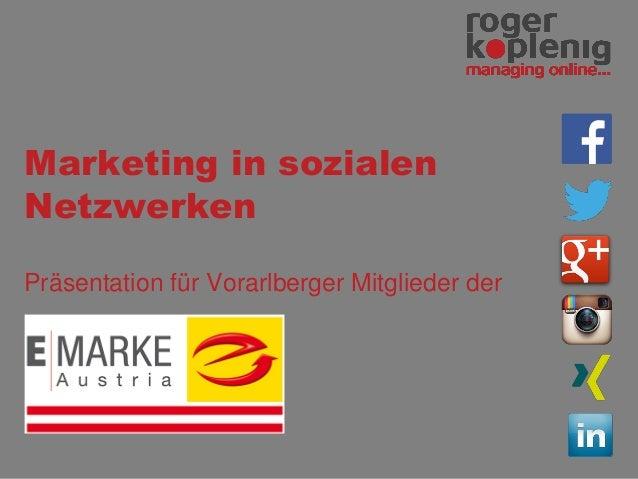 Marketing in sozialen Netzwerken Präsentation für Vorarlberger Mitglieder der