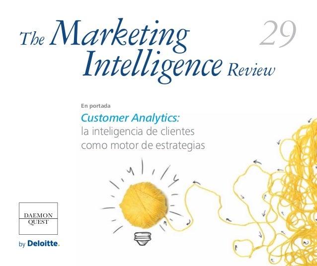 Marketing intelligence and customer analytics by Deloitte. Inteligencia de clientes como motor de estrategias.
