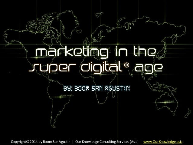 Marketing in the Super Digital Age