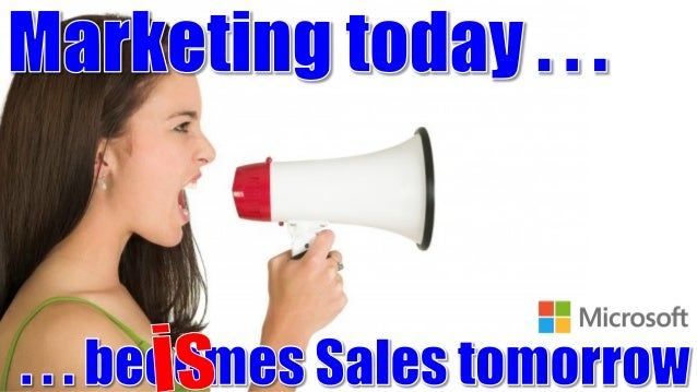 Marketing Today Becomes Sales Tomorrow