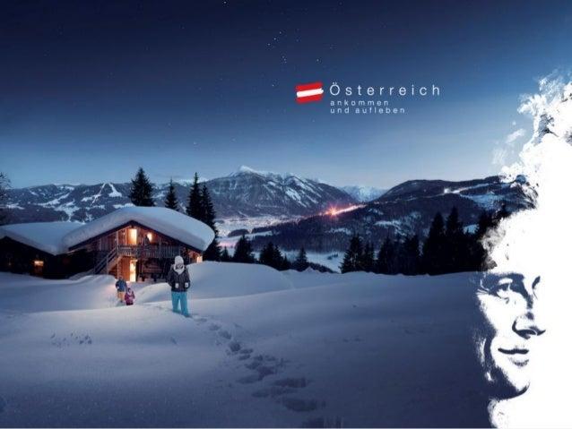 Ein Winter voller LebensfreudeAnkommen und aufleben.Die weltweite Marketingkampagne derÖsterreich Werbung in Belgien 2013/...