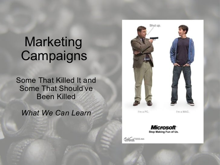 Marketing    Campaigns Some That Killed It and Some That Should've Been Killed What We Can Learn