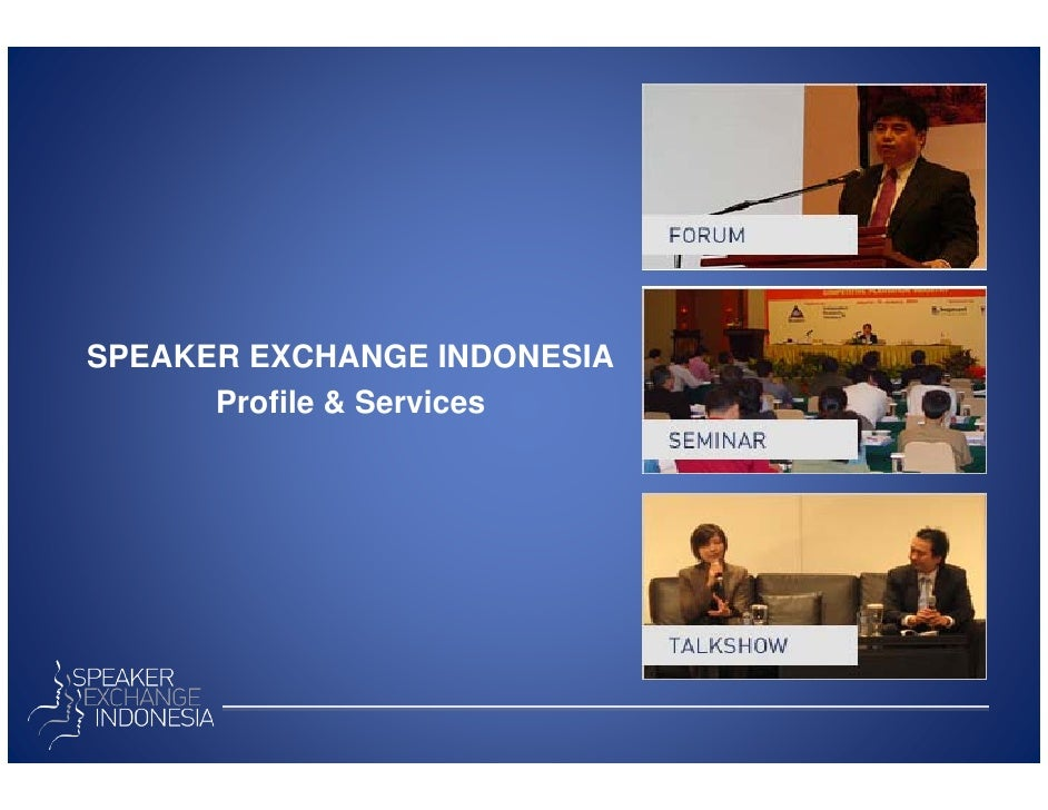 SPEAKER EXCHANGE INDONESIA       Profile & Services
