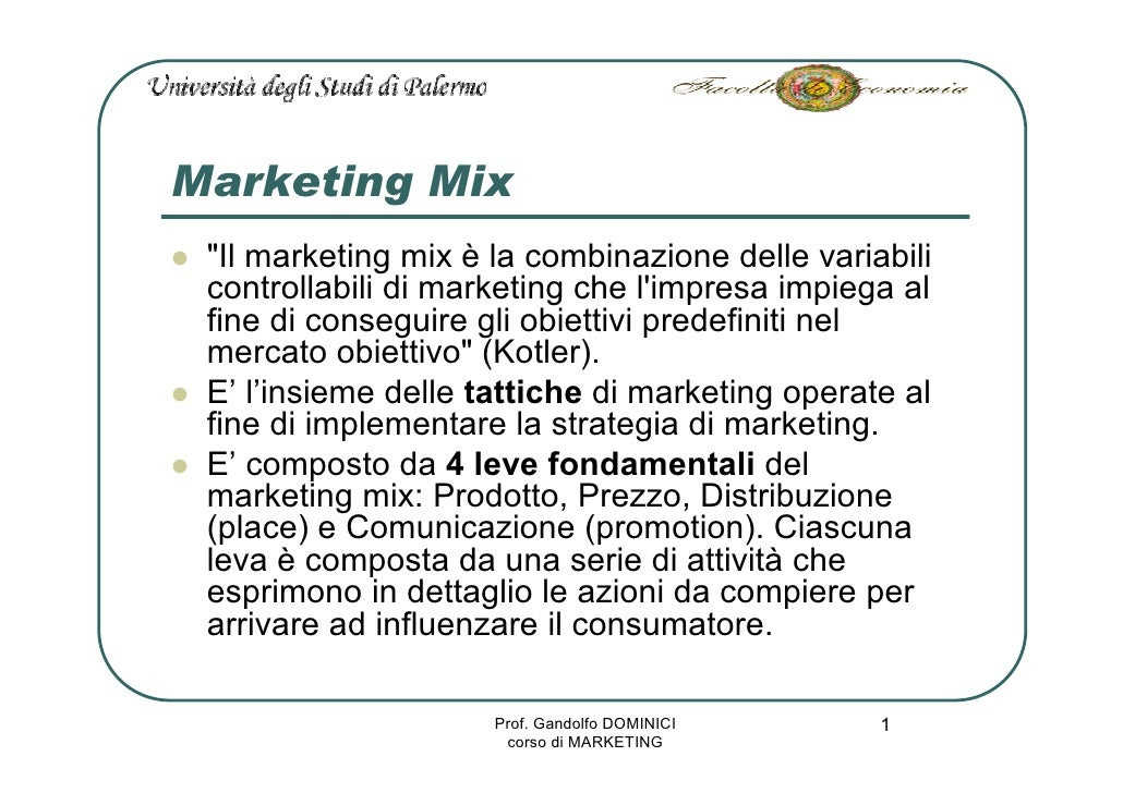 Marketing Mix  quot;Il marketing mix è la combinazione delle variabili  controllabili di marketing che l'impresa impiega a...