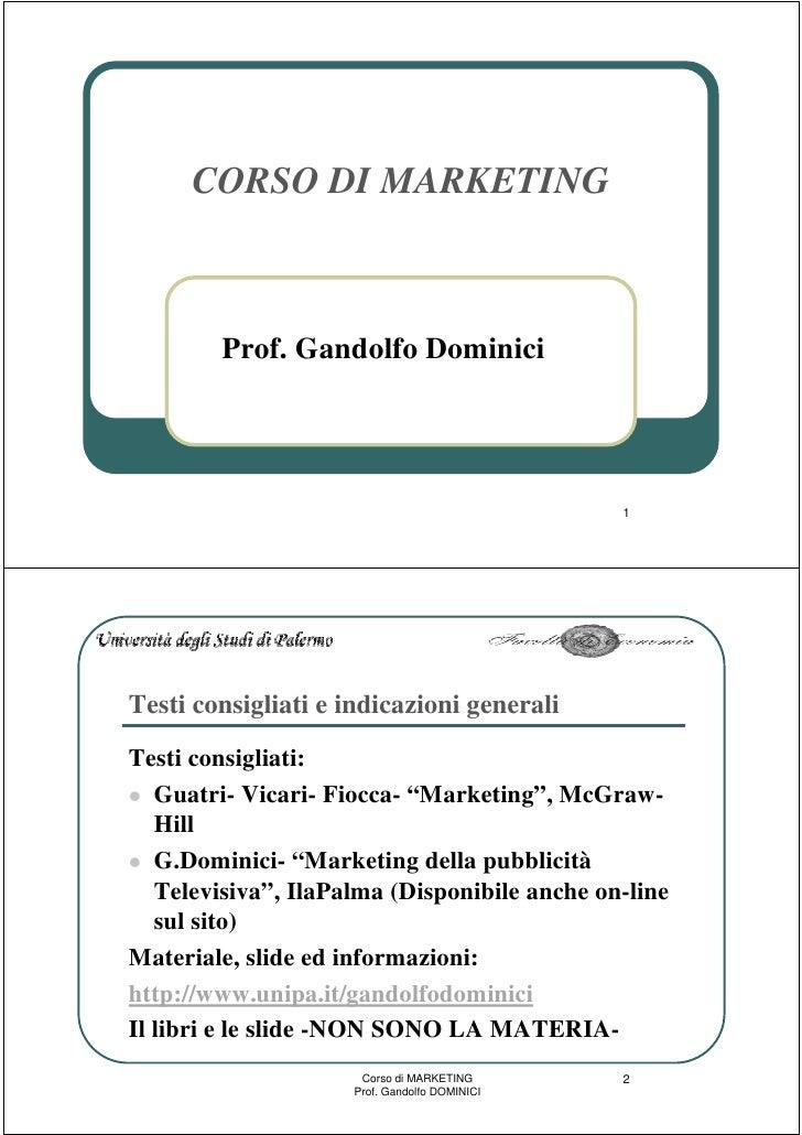 CORSO DI MARKETING            Prof. Gandolfo Dominici                                                    1     Testi consi...