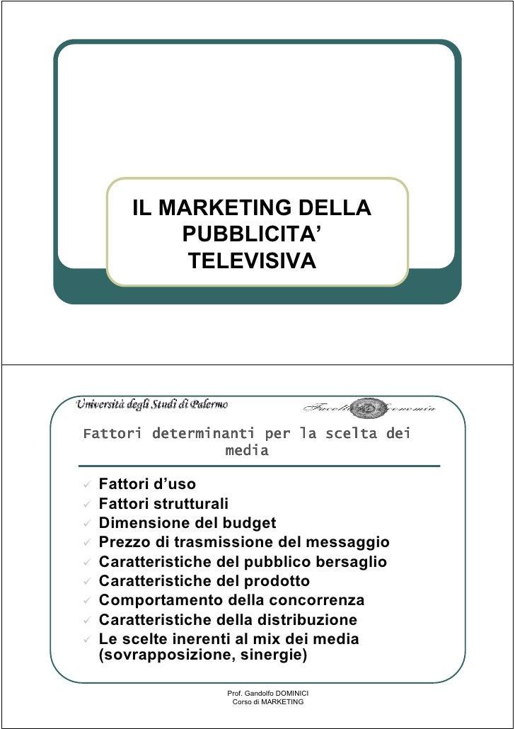 IL MARKETING DELLA          PUBBLICITA'           TELEVISIVA     Fattori determinanti per la scelta dei                 me...