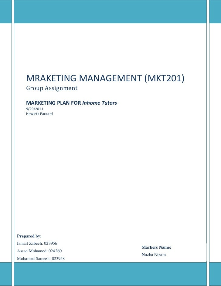MRAKETING MANAGEMENT (MKT201)    Group Assignment    MARKETING PLAN FOR Inhome Tutors    9/29/2011    Hewlett-PackardPrepa...