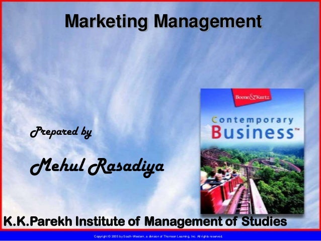 Marketing Management    Prepared by    Mehul RasadiyaK.K.Parekh Institute of Management of Studies                  Copyri...