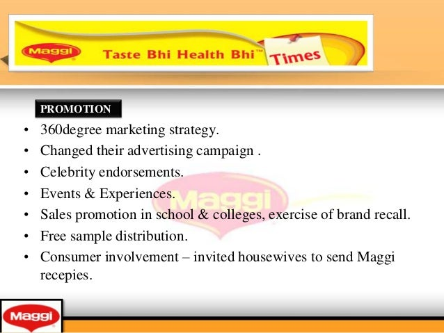 marketing mix of maggi The company is advertising maggi noodles with the usp as a 2 minute noodles  since  advertising is a marketing promotional strategy to catch the people's.