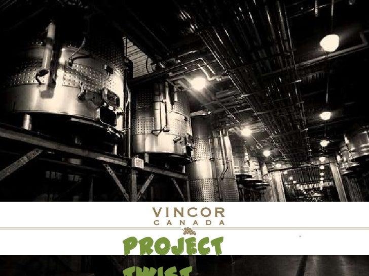 Marketing Management - Vincor Twist Presentation