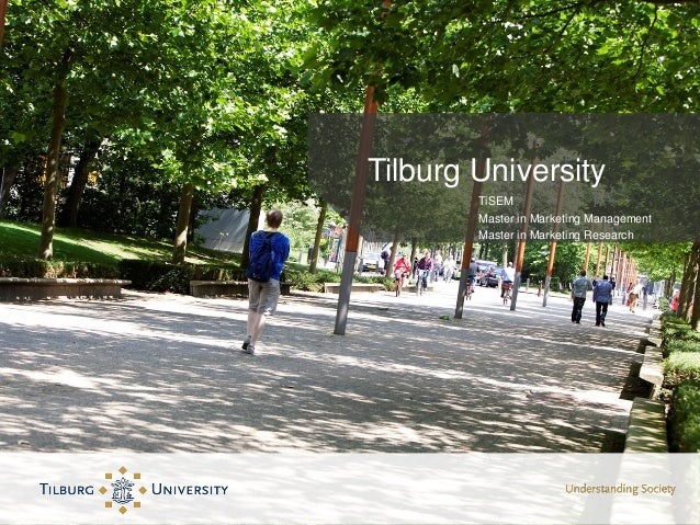 Tilburg University TiSEM Master in Marketing Management Master in Marketing Research