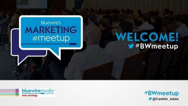 Marketing Meetup #1 Brisbane by Adam Franklin