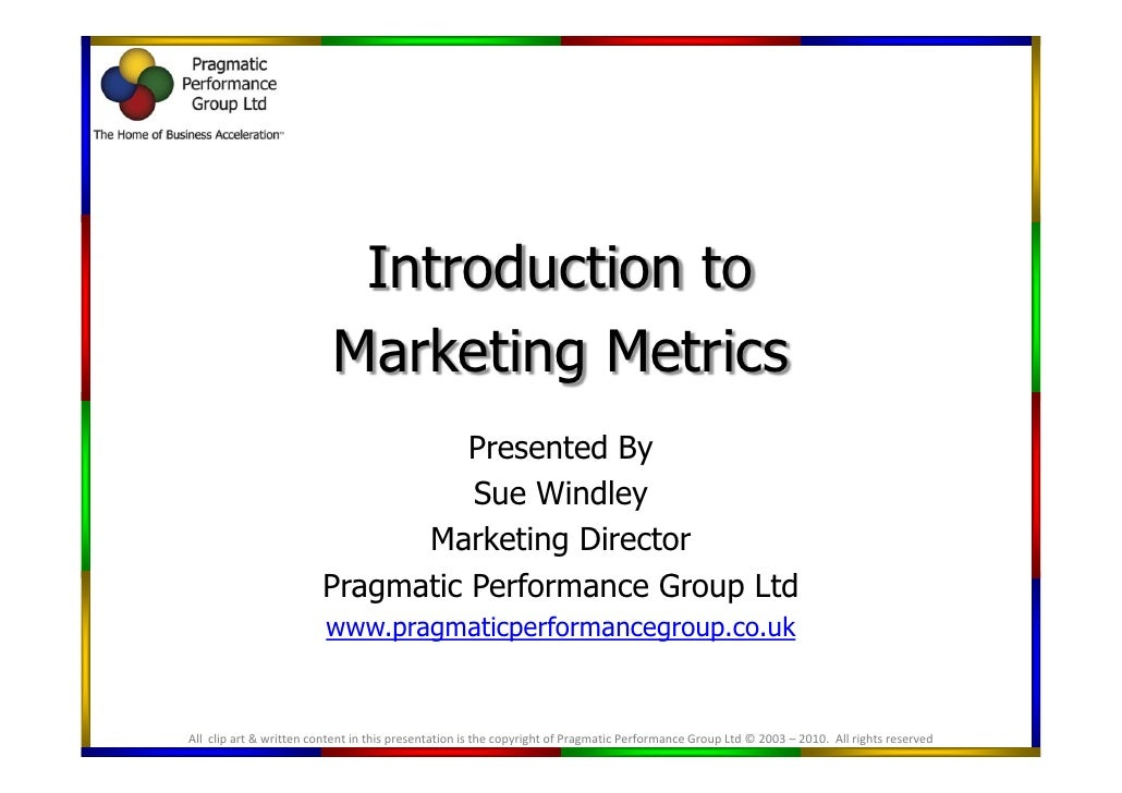 Introduction to                           Marketing Metrics                                   Presented By                ...
