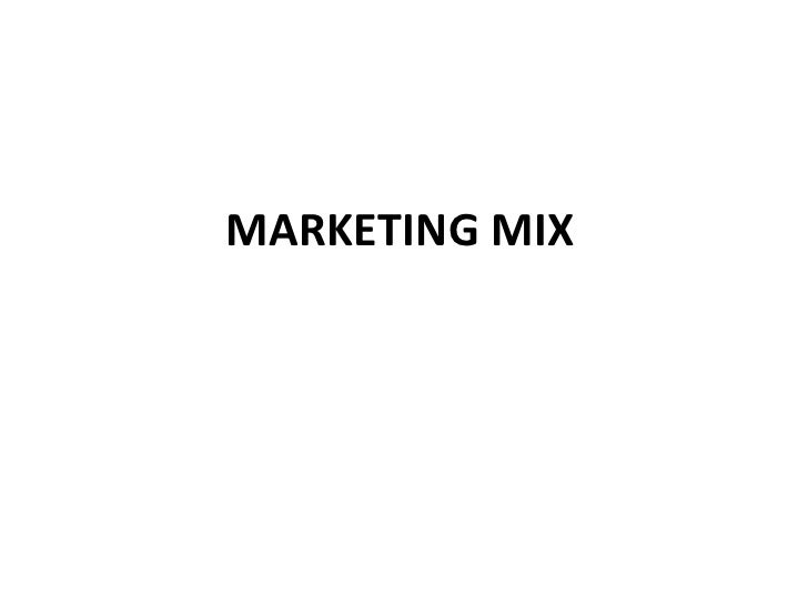 MARKETING MIX<br />