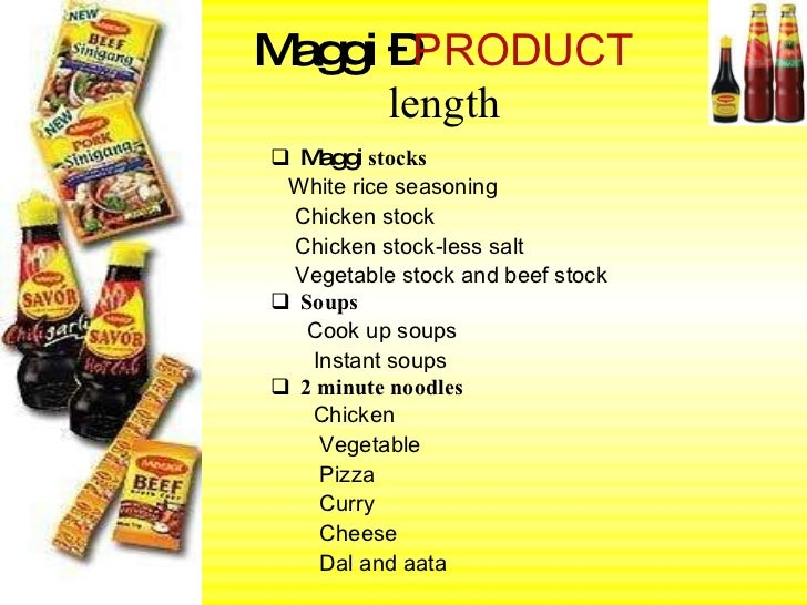 maggi marketing mix strategy Maggi products help bring out the best in every meal quick and easy solutions - like bouillons, soups, seasonings and sauces - to aid cooking and add flavour.