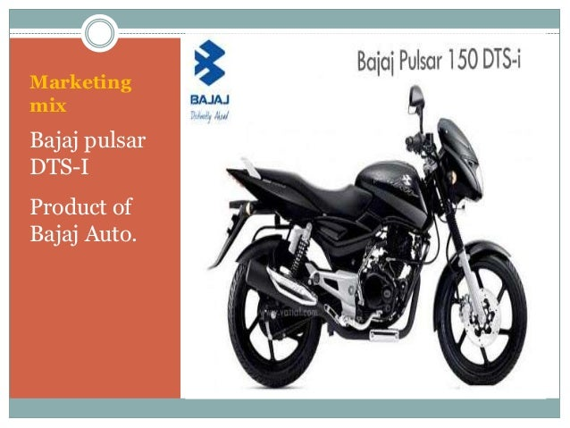 bajaj pulsar marketing project The bajaj pulsar is a motorcycle brand owned by bajaj auto in india  the project faced internal resistance, reservations by mckinsey & company and doubts on its effects on bajaj's relation with kawasaki the project took approximately 36 months for completion and cost bajaj.