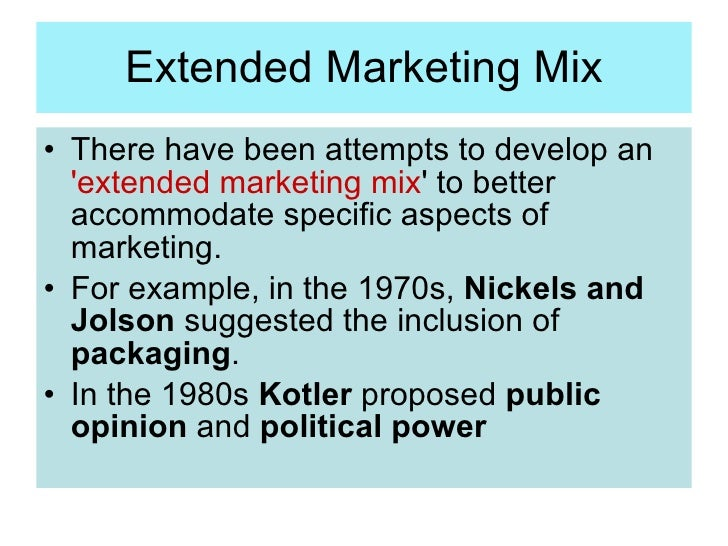 customer and extended marketing mix The extended marketing mix the marketing mix model can be used by marketers as a tool to assist in defining the marketing strategy marketing managers use this method to attempt to generate the optimal response in the target market by blending 4 (or 5, or 7) variables in an optimal way.