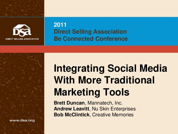 2011Direct Selling AssociationBe Connected ConferenceIntegrating Social MediaWith More TraditionalMarketing ToolsBrett Dun...