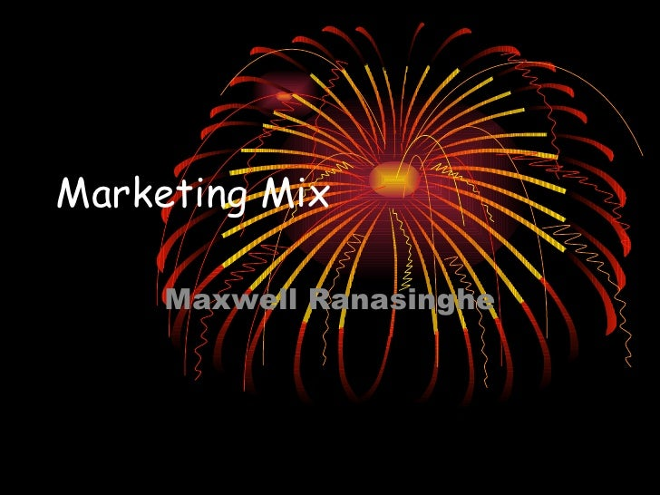 Marketing Mix Maxwell Ranasinghe