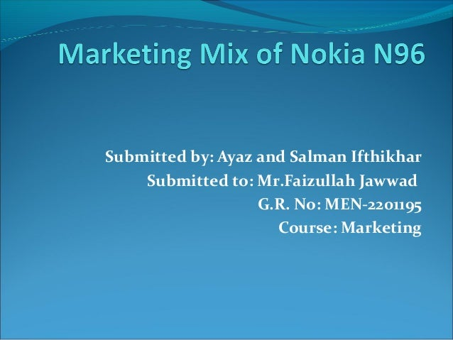 Submitted by: Ayaz and Salman Ifthikhar Submitted to: Mr.Faizullah Jawwad G.R. No: MEN-2201195 Course: Marketing